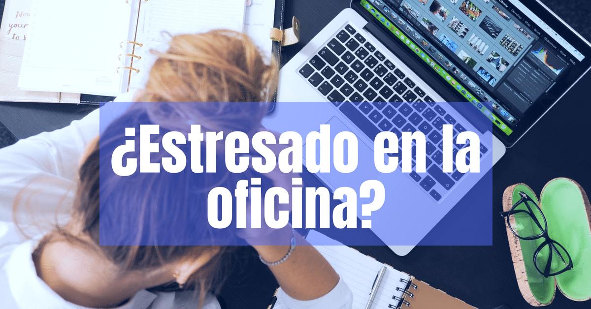 Combate el estrés en la oficina