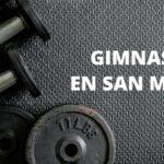 Gimnasios en San Miguel que no debes perderte